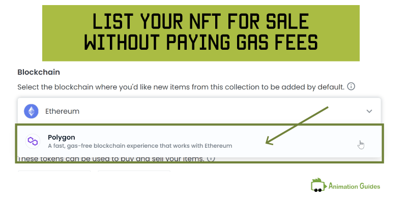 select polygon blockchain to be able to list your nft for sale without paying gas fees